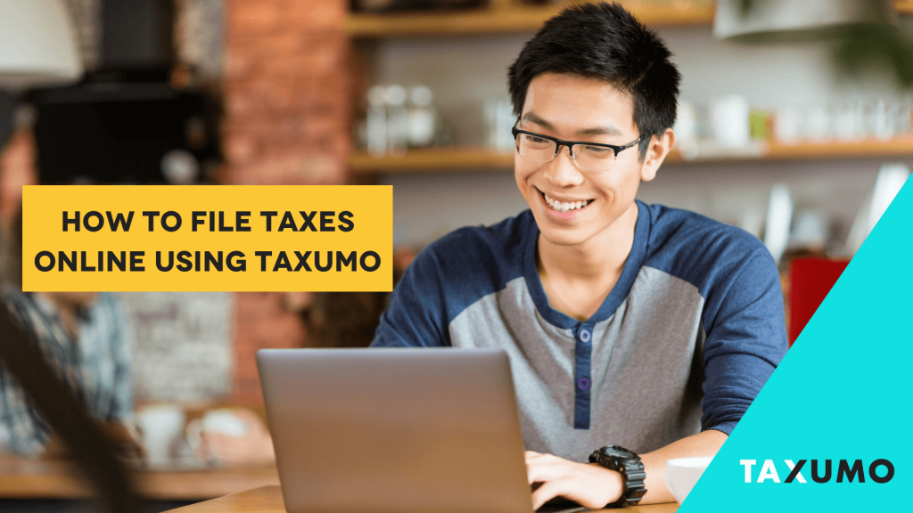 How to File Taxes Online Using Taxumo
