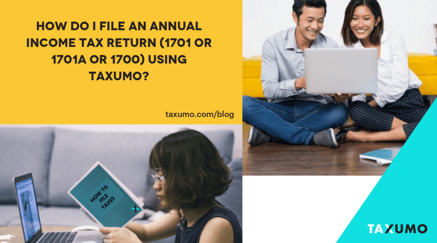 How Do I file an Annual Income Tax Return (1701 or 1701A or 1700) using Taxumo?
