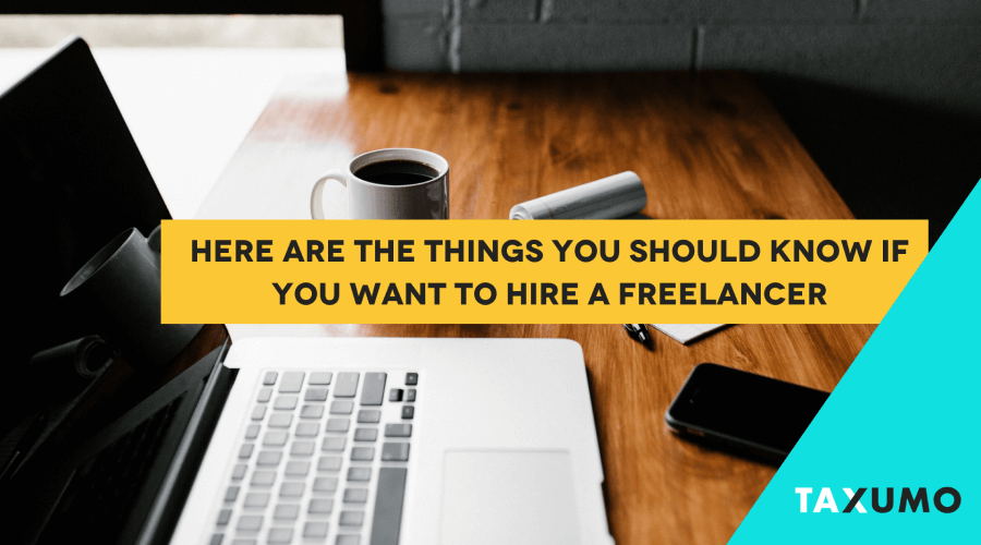 Here are the Things You Should Know If You Want to Hire a Freelancer