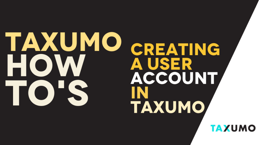 Taxumo How To's: Creating a User Account in Taxumo